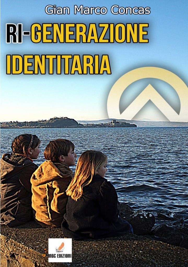 La copertina di Ri-Generazione Identitaria Gian Marco Concas